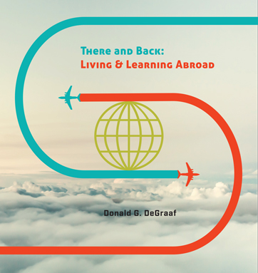 There and Back, study abroad, off-campus programs, Donald G. DeGraaf, Calvin College Press