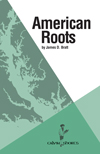 American Roots, James D. Bratt, Calvin Shorts, Calvin College Press, Calvin College