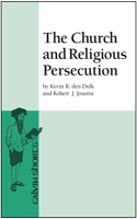 The Church and Religious Persecution,  Kevin R. den Dulk, Robert J. Joustra, Calvin Shorts, Calvin College Press